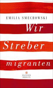 "Emilia Smechowski – ""Wir Strebermigranten"" © Hanser Berlin"