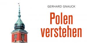 "Verlosung: Gerhard Gnauck - ""Polen verstehen"""